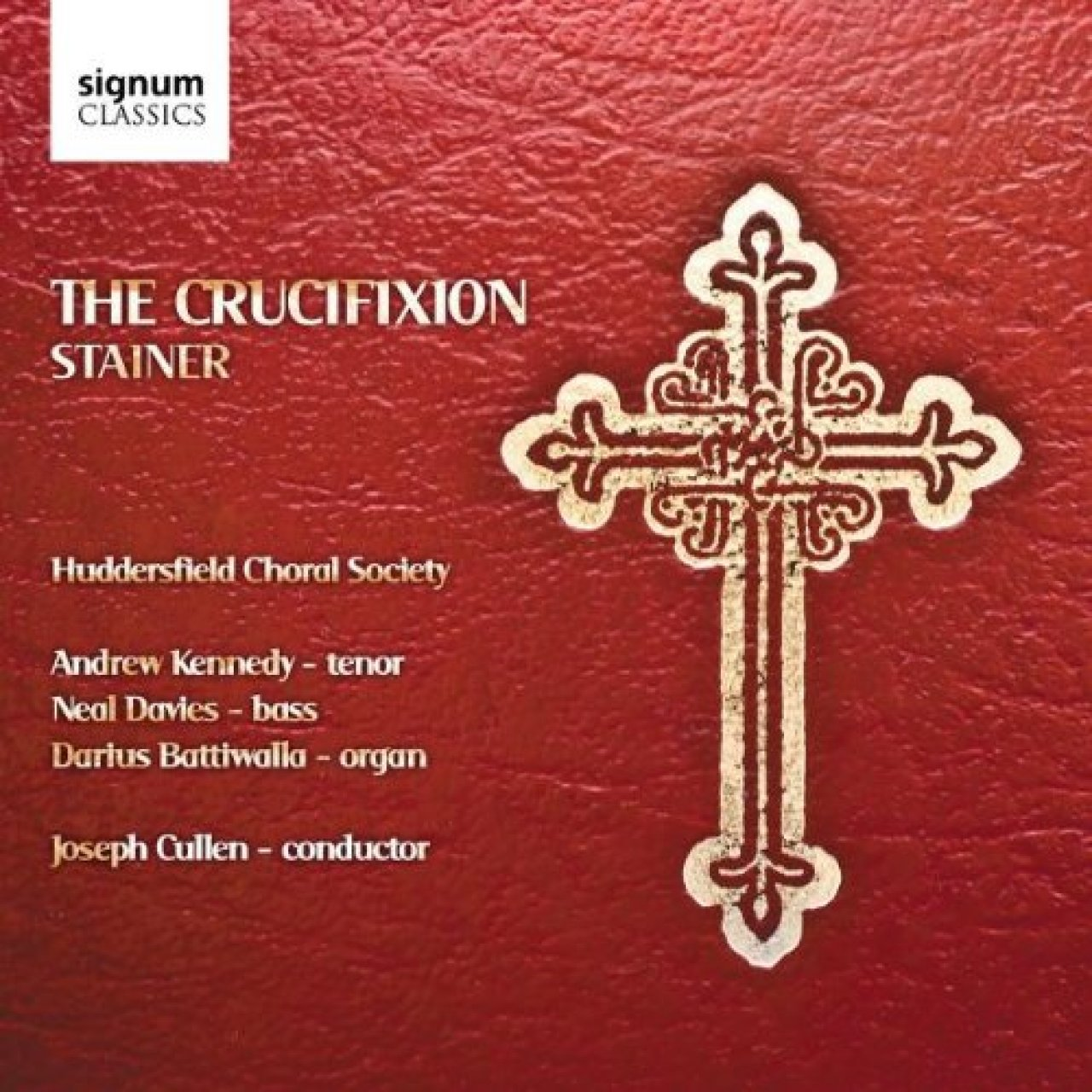 Huddersfield Choral  Society - Stainer  Crucifixion (2009)